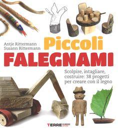 """Piccoli falegnami"" Antje Rittermann, Susann Rittermann (Terre di mezzo)"