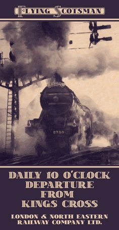 by Greater Albion - retro: Flying Scotsman . Daily 10 o'clock Departure from Kings Cross . LNER - new designs, replete with Edwardian Fun, Victorian Elegance. Train Posters, Railway Posters, Europe Packing, Traveling Europe, Backpacking Europe, Packing Lists, Travel Packing, Flying Scotsman, British Travel