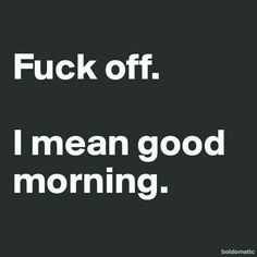 #funnyshit yeah this is how I feel most mornings. I'm just bit a morning person