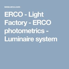 ERCO - Light Factory - ERCO photometrics - Luminaire system