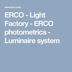 ERCO - Light Factory - ERCO photometrics - Luminaire system
