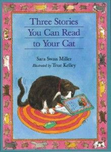 """Children's book: """"Stories to Read to your Cat"""" is a lovely first chapter book, very easy to read. reviewed on litkidz.com"""