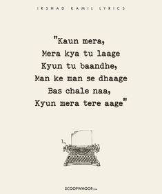 20 Soulful Lyrics By Irshad Kamil Who Gave Bollywood Some Of Its Most Iconic Songs Best Lyrics Quotes, Love Songs Lyrics, Cool Lyrics, Music Quotes, Hindi Quotes, Lyrics About Friends, Reality Quotes, Life Quotes, Art Quotes