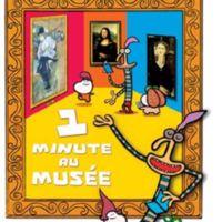 1 minute au musée.  la présentation de 60 oeuvres issues des grands musées nationaux. En 1 minute,...