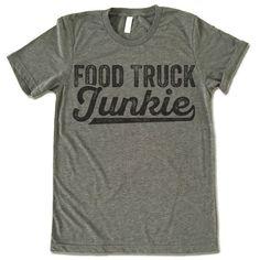Food Truck Junkie T-Shirt