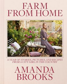 Buy Farm from Home: A Year of Stories, Pictures, and Recipes from a City Girl in the Country by Amanda Brooks and Read this Book on Kobo's Free Apps. Discover Kobo's Vast Collection of Ebooks and Audiobooks Today - Over 4 Million Titles! Free Books, My Books, Country Style Homes, English Countryside, City Girl, What Is Life About, Hostess Gifts, Amanda, Shabby Chic
