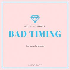 Honest feelings are a great way to express yourself, but when mixed with bad timing it can backfirehttp://inspo.blog/2017/07/23/how-to-sit-with-your-emtions/?utm_content=buffer87558&utm_medium=social&utm_source=pinterest.com&utm_campaign=buffer