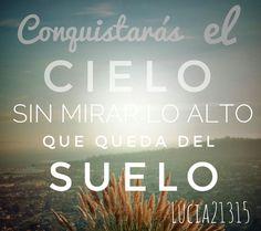 ~Conquistarás el cielo.. ~ By Lucia21315  #words #Lucia21315