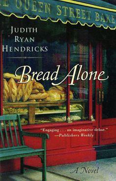 Bread Alone (Bread Alone, #1) by Judi Hendricks.