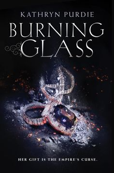 Cover Reveal: Burning Glass by Kathryn Purdie  -On sale March 1st 2016 by HarperCollins -Sonya was born with the rare gift to feel what those around her feel—both physically and emotionally—a gift she's kept hidden from the empire for seventeen long years. After a reckless mistake wipes out all the other girls with similar abilities, Sonya is hauled off to the palace and forced to serve the emperor as his sovereign Auraseer.
