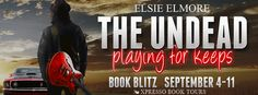Tome Tender: The Undead: Play for Keeps Book Blitz and Giveaway...
