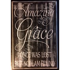 Amazing grace I once was lost sign.