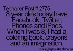 agreed, i know a 7 year old who just got an iPhone.. i mean i cant say much.. 12 year old with a smartphone... but still!
