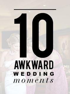 10 Awkward Wedding Moments (and How You Can Fix Them)