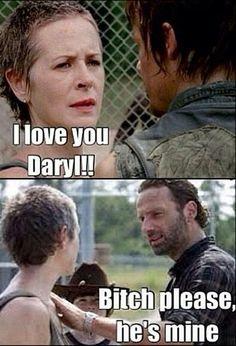 Bitch please he's mine. Rick to Carol. Rickyl love. Fangirl - The Walking Dead