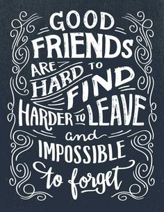 Good Friends are hard to find, hardder to leave and impossible to forget. Click to Save or Repin Unexpected Friendship Quotes, Friendship Quotes Support, Friendship Poems, Friendship Signs, Loyalty Friendship, Friends Leaving Quotes, Friends Are Family Quotes, True Friends, Friends Leave