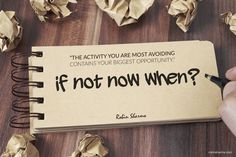The activity you are most avoiding contains your biggest opportunity.  #procrastination