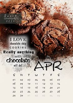 April- I love chocolate chip cookies. Really anything with chocolate will do!