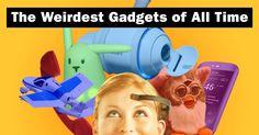 The 25 Weirdest Gadgets of All Time