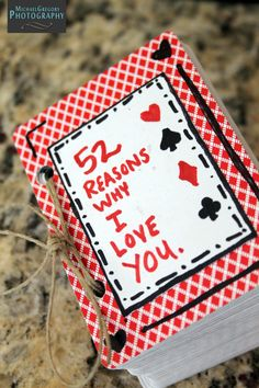 52 reasons why I love you. . . Take a deck of cards - punch hole them, then on each card write a reason why you love the person you plan to give this to. Good gift to reflect on all the places your relationship has gone!