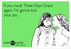 Don't mess with Three Days Grace fans