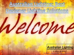 Get different kinds of lighting products in Melbourne for home decoration or commercial purpose from Australian Lighting.