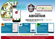 "Abhayam app at your finger tips save yourself out of danger under one single press of ""PANIC"" button. ""ABHAYAM powered by LOGICSHORE"""