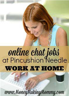 Online Chat Jobs at Pincushion Needle | Money Making Mommy