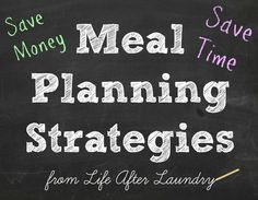 Meal planning strategies that save time and money. Here are some tips to make your planning process easier. | lifeafterlaundry.com | #mealplanning #savemoneytips