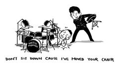 Dont sit down cause Ive moved your chair-Arctic Monkeys. Holy fuck I don't know why I found this so funny Arctic Monkeys Wallpaper, Arctic Monkeys Lyrics, Monkey Wallpaper, Satan, Matt Helders, Monkey 3, The Last Shadow Puppets, Alex Turner, Music Like