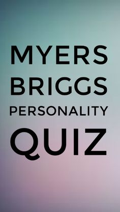 Which Popular Myers-Briggs Personality Best Describes You? [Free Quiz]