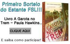 ALEGRIA DE VIVER E AMAR O QUE É BOM!!: [DIVULGAÇÃO DE SORTEIOS] - Estante FSL: PRIMEIRO S...