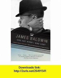One Day When I Was Lost (Vintage International) (9780307275943) James Baldwin , ISBN-10: 0307275949  , ISBN-13: 978-0307275943 ,  , tutorials , pdf , ebook , torrent , downloads , rapidshare , filesonic , hotfile , megaupload , fileserve