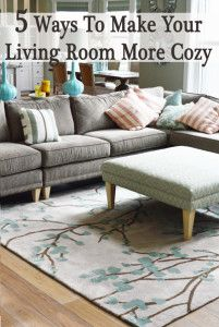 1. Rugs or Carpet. This is one of the most key things to make a room feel cozy. If you have older carpet, or wood floors, then you'll definitely want to add a rug. It makes the room feel plush, and...
