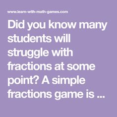 Did you know many students will struggle with fractions at some point? A simple fractions game is a great tool for turning a sometimes difficult math concept into one that kids can have fun with.