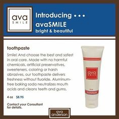 Ava Toothpaste. Tired of using toothpaste with toxins in it? This stuff is awesome! All natural/organic.  www.avaandersonnontoxic.com/sheilalaux