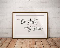 Be still my soul Print, Printable Be still, Be still Wall Art, Be still Digital Print, Be still Poster, Downloadable Print, Be still my soul