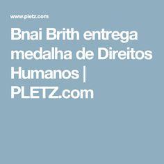 Bnai Brith entrega medalha de Direitos Humanos | PLETZ.com