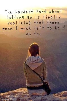 Positive Quotes For Life: The hardest part about letting go