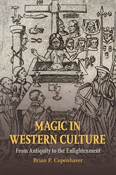 Magic in Western Culture: From Antiquity to the Enlighten…