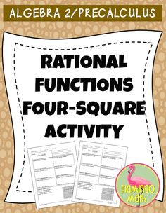 Who doesn't love a game of FOUR SQUARE? Your Algebra 2 and PreCalculus students love to relive memories from their childhood. This FREE activity turned into a race as my students wanted to be first to say they had all the boxes completed correctly. I put my class in groups of 4, assigned each a number from 1-4 and explained the task. Then off they went to work! Factoring, finding x- and y-intercepts, holes, asymptotes, and finally graphing.