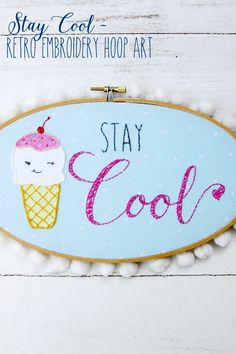 The cutest Stay Cool - Retro Embroidery Hoop Art ever! A fun summer project to tackle. | http://ift.tt/11xJqJt