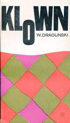 """""""Klown"""" (Siegodnia i jeżdniewno) Wiktor Draguński Translated by Zygmunt Braude Cover by Jan Młodożeniec (Mlodozeniec) Published by Wydawnictwo Iskry 1966"""