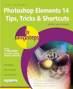 Explore all the clever things you can do with Adobe's Photoshop Elements 14. Photoshop Elements Tips Tricks and Shortcuts in Easy Steps reveals hundreds of useful tips, tweaks and secrets to make usin