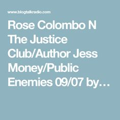 Rose Colombo N The Justice Club/Author Jess Money/Public Enemies 09/07 by…
