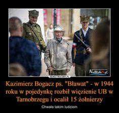 """Kazimierz Bogacz ps. """"Bławat"""" - w 1944 roku w pojedynkę rozbił więzienie UB w Tarnobrzegu i ocalił 15 żołnierzy – Chwała takim ludziom Semper Fidelis, Geology, Good People, Poland, Famous People, Me Quotes, Funny Memes, Lol, Science"""