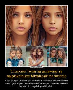 Clements Twins są uznawane za najpiękniejsze bliźniaczki na świecie Little Babies, Cute Babies, Polish To English, Italian Memes, Beautiful Children, Good Advice, How To Lose Weight Fast, Fun Facts, Funny Memes