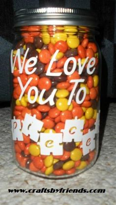 We Love You To Pieces Mason Jar for Father's Day.  Filled with Reese's Pieces and Love notes from the family.