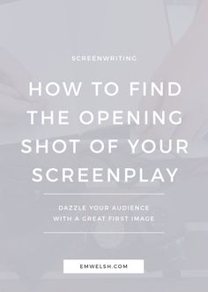 How to Find the Opening Shot of Your Screenplay | The opening shot of your screenplay can feel a lot like the first line of your novel – you want to get it EXACTLY right but don't know how, so you put a ton of pressure on yourself as a writer! But finding that opening shot doesn't have to be a stressful process. If you look to the right areas, you'll be surprised at how quickly the visuals come to you! | opening shot screenplay | writing opening shot | first image screenplay | opening image…