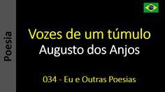 Augusto dos Anjos - 034 - Vozes de um túmulo